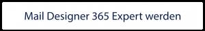 Mail Designer 365 Expert werden